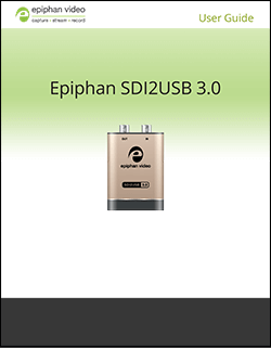 Userguide for Epiphan's SDI2USB 3.0 video grabber