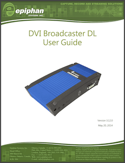 Epiphan DVI Broadcaster DL User Guide