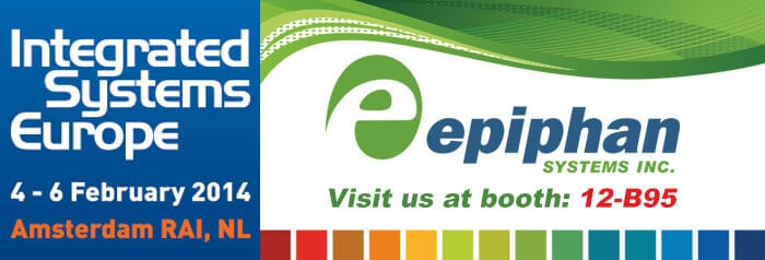 Epiphan is participating in the 2014 Integrated Systems Europe conference