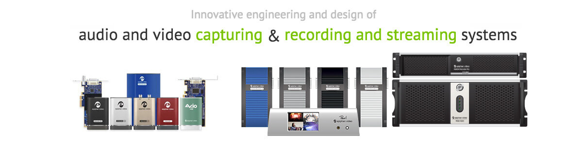 Epiphan Video - Innovative engineering and design of video capturing and recording systems