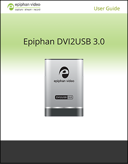 Epiphan DVI2USB 3.0 User Guide