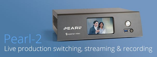 Pearl-2 Live production switching, streaming and recording