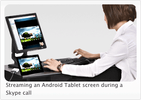 Streaming an Android Tablet screen during a Skype call