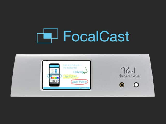 FocalCast and Epiphan Pearl