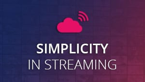 Simplicity in streaming