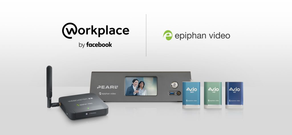 Epiphan Video integration with Workplace by Facebook, including an image of Pearl-2, Webcaster X2, AV.io HD, AV.io SDI, and AV.io 4K