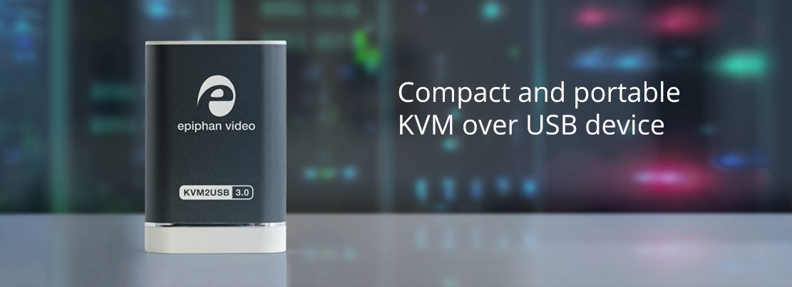 KVM2USB 3.0 - Compact and portable KVM over USB device