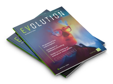 EVolution - A magazine by Epiphan Video