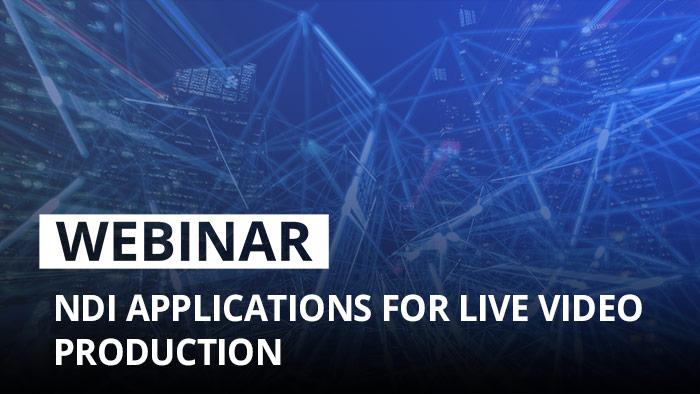 Webinar: NDI applications for live video production