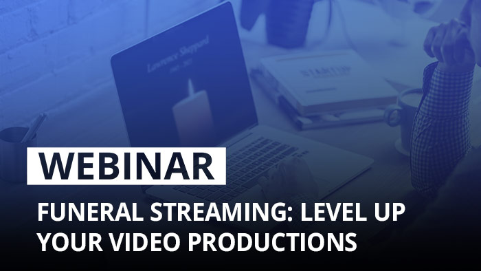 Funeral streaming: Level up your video productions